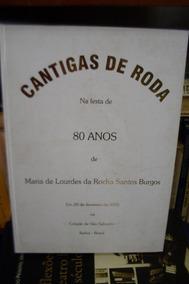 Cantigas De Roda: Na Festa De 80 Anos #