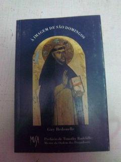 * Livro - À Imagem De São Domingos - Guy Bedouelle