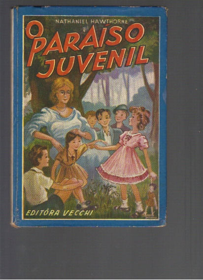 O Paraíso Juvenil - Nathaniel Hawthorne - Ed. Vecchi