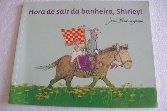 Hora De Sair Da Banheira - Shirley - Infanto-juvenil
