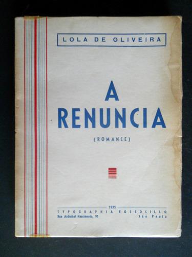 Lola De Oliveira - A Renuncia - 1935