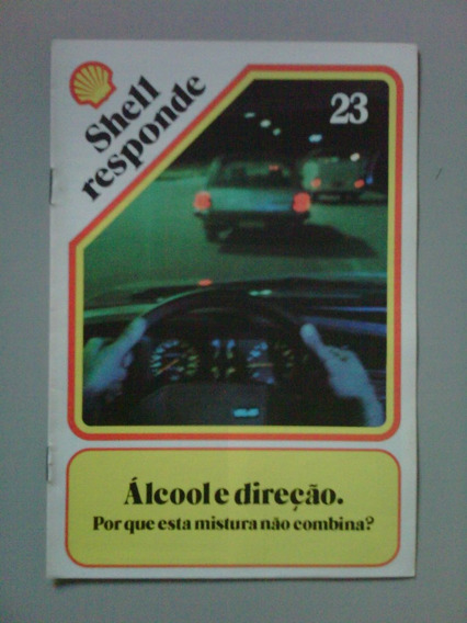 Shell Responde Nº 23 - Álcool E Direção