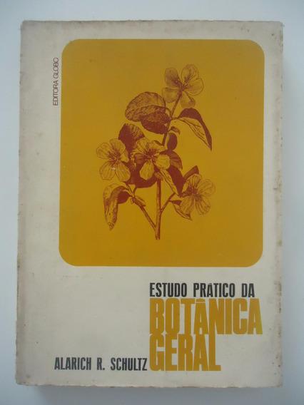 Estudo Prático Da Botânica Geral - Alarich R. Shultz