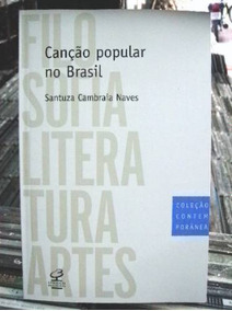 Canção Popular No Brasil Santuza Naves Livro