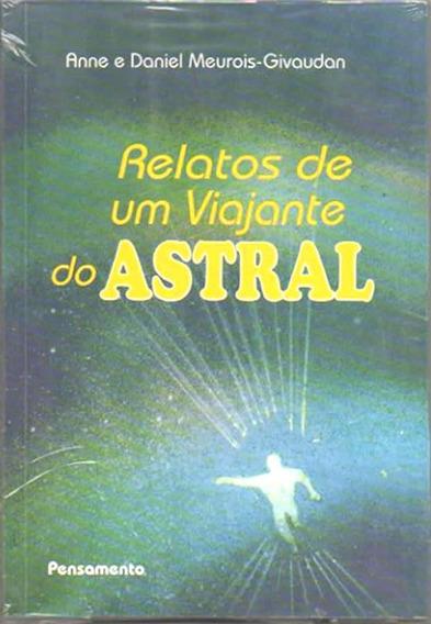 Relatos De Um Viajante Do Astral Livro Novo Lacrado