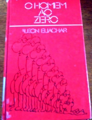 O Homem Ao Zero, De Leon Eliachar