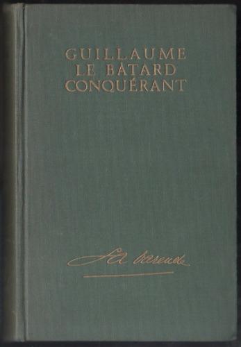 La Varende: Guillaume Le Bâtard Conquérant- Libro En Francés