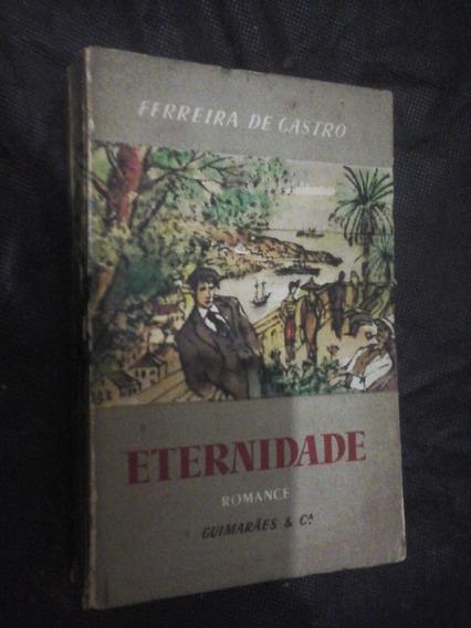 Eternidade Romance Ferreira De Castro 1955