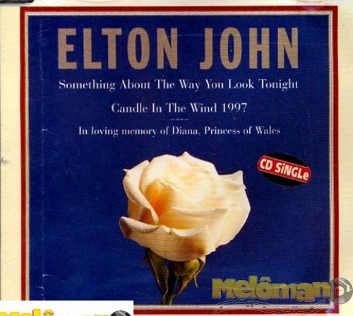 Elton John - Something About The Way You Look Tonight Cd