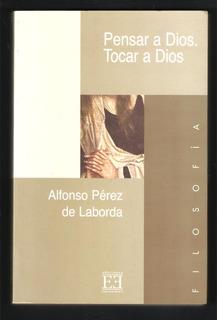 L3172. Pensar A Dios. Tocar A Dios. Pérez De Laborda. Nuevo