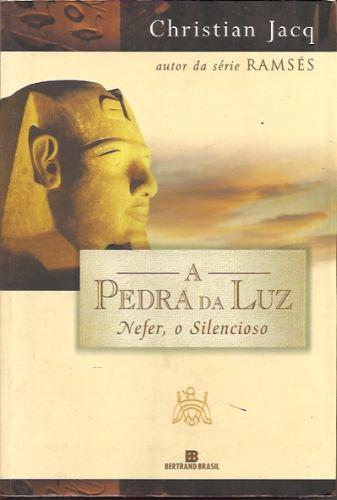 Livro - Ramsés - A Pedra Da Luz - Nefer, O Silencioso