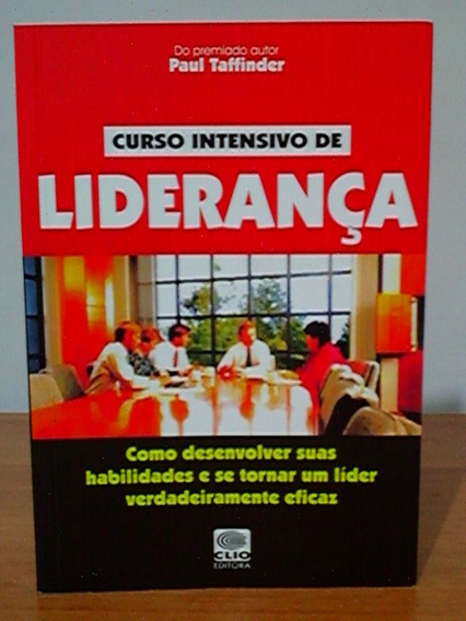Livro Liderança Desenvolva E Torne-se Um Líder Eficaz Paul