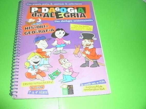 Livro Pedagogia Da Alegria Historia E Geografia Ref.109