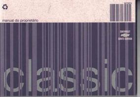 Manual Proprietário Corsa Classic 2010 Original Completo