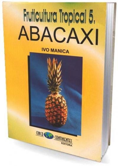 Fruticultura Tropical 5 Abacaxi De Ivo Manica Cinco Continen