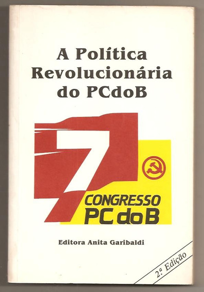 A Política Revolucionária Do Pc Do B (comunismo)