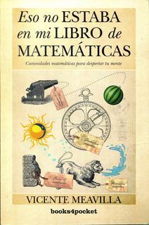 Eso No Estaba En Mi Libro De Matematicas - Vicente Meavilla