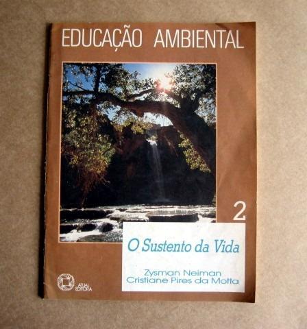 Educação Ambiental - O Sustento Da Vida - 2 - Neiman - Motta