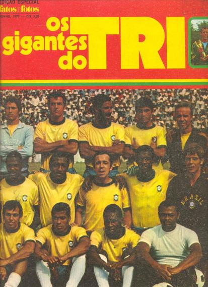 *sll* Revista Fatos Fotos Especial Gigantes Do Tri Futebol