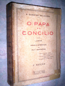 O Papa E O Concilio Janus A Questão Religiosa 1930