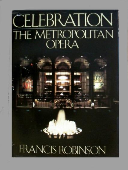 Livro Catálogo Celebration The Metropolitan Opera Raríssimo