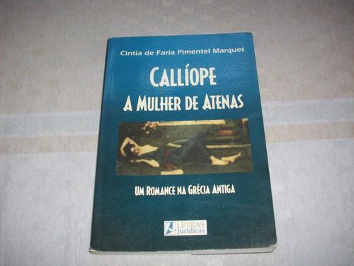 Livro Callíope A Mulher De Atenas - Cintia De F. P. Marques