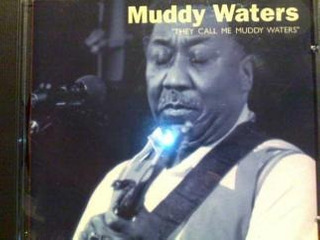 Muddy Waters - They Call Me Muddy Waters