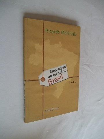 Ricardo Maranhão -mensagem Ao Território Brasil - Literatura