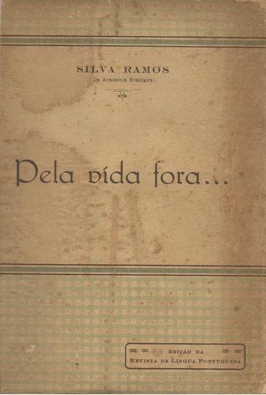 Pela Vida Fora... - Silva Ramos - 1ª Edição