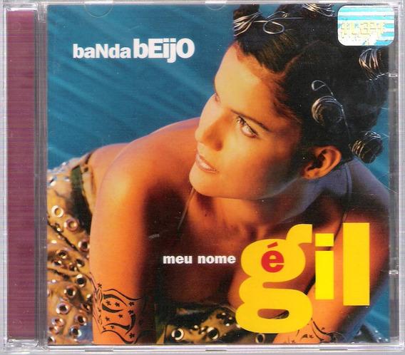 Cd Original Banda Beijo - Meu Nome É Gil