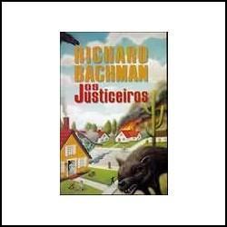 Os Justiceiros - Richard Bachman ( Stephen King ) - Livro