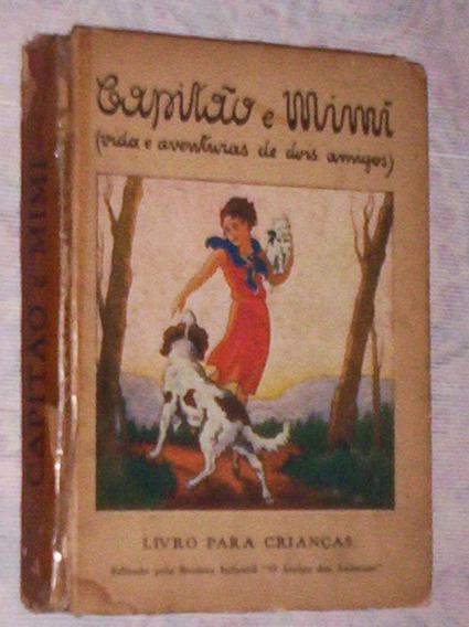 Raro Livro Infantil Antigo Capitão E Mimi ? O Amigo Dos