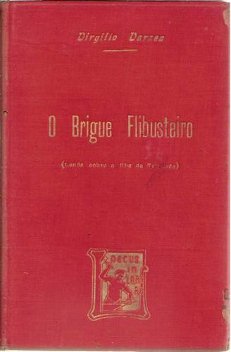 Brigue Flibusteiro Virgilio Varzea 1904 Raro Santa Catarina