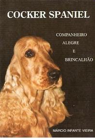 Livro: Cocker Spaniel - Márcio Infante Vieira - Ilustrado