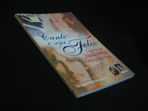 Cante E Seja Feliz - Conversas C/ Lennon E - Prabhupada, S.