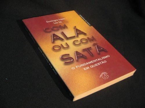 Com Alá Ou Com Satã - O Fundamentalismo Em Questão - Lopes,