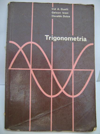 Trigonometria - Cid A. Guelli - Gelson Lezzi - Osvaldo Dolce