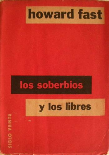 Howard Fast - Los Soberbios Y Los Libres
