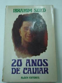 Ibrahim Sued 20 Anos De Caviar 1972 Muito Bom Confiram
