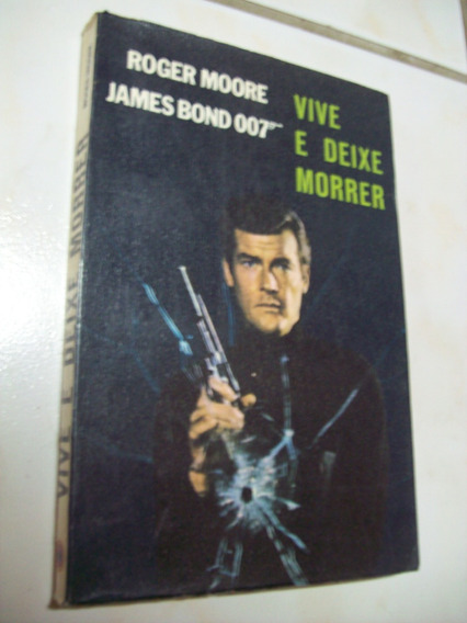 Livro: Vive E Deixe Morrer - Roger Moore - James Bond