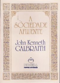 A Sociedade Afluente, John Kenneth Galbrainth