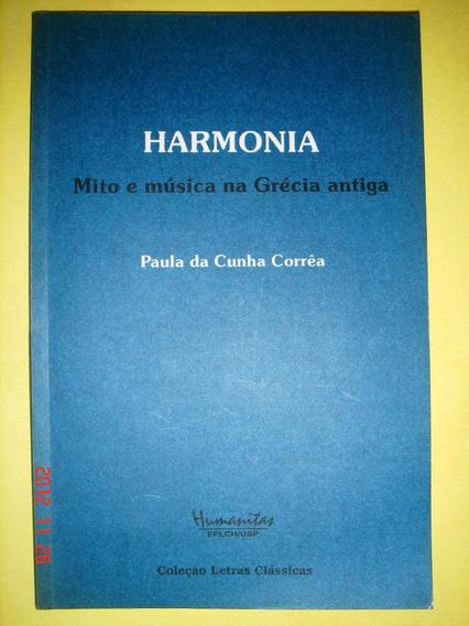 Harmonia-paula Da Cunha Correia/mito E Música Na Grécia Ant.
