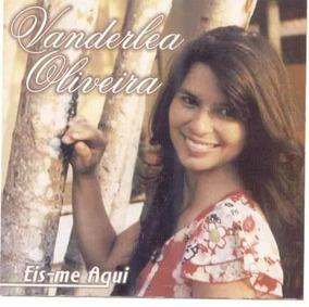 Vanderlea Oliveira - Eis-me Aqui