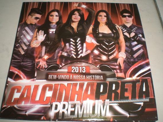 Cd Calcinha Preta Premium-2013-bem-vindo Á Nossa Histór-prom