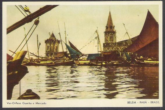 Postal Antigo Belém-pará Ver-o Peso Guarita E Mercado.barcos