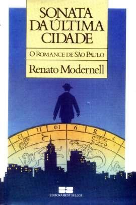 Sonata Da Última Cidade - Romance De São Paulo - R Modernell