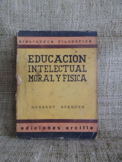 Educacion Intelectual Moral Y Fisica Herbert Spencer 1942