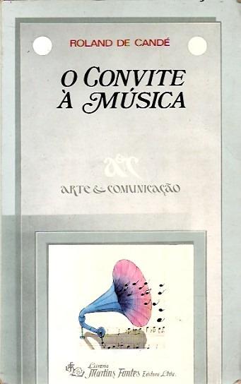 Livro: O Convite À Música - Roland De Candé - 1986