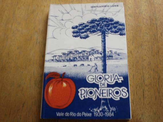 Livro Glória De Pioneiros Vale Do Rio Do Peixe Gentila Lopes