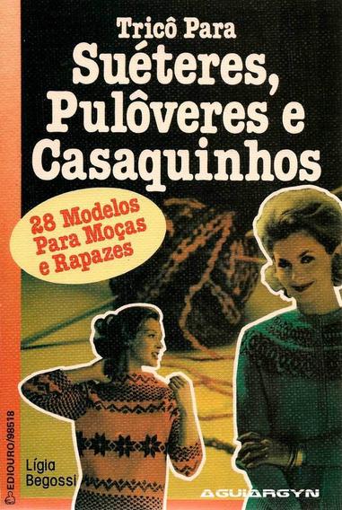Livro Ilustrado Tricô P/ Suéteres, Pulôveres E Casaquinhos
